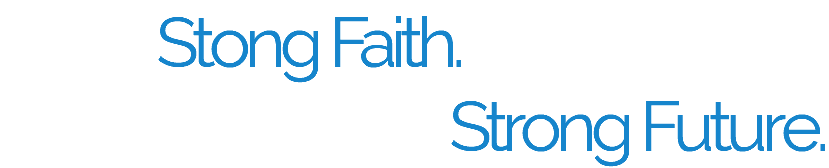 Stong Faith. Strong Youth. Strong Future.